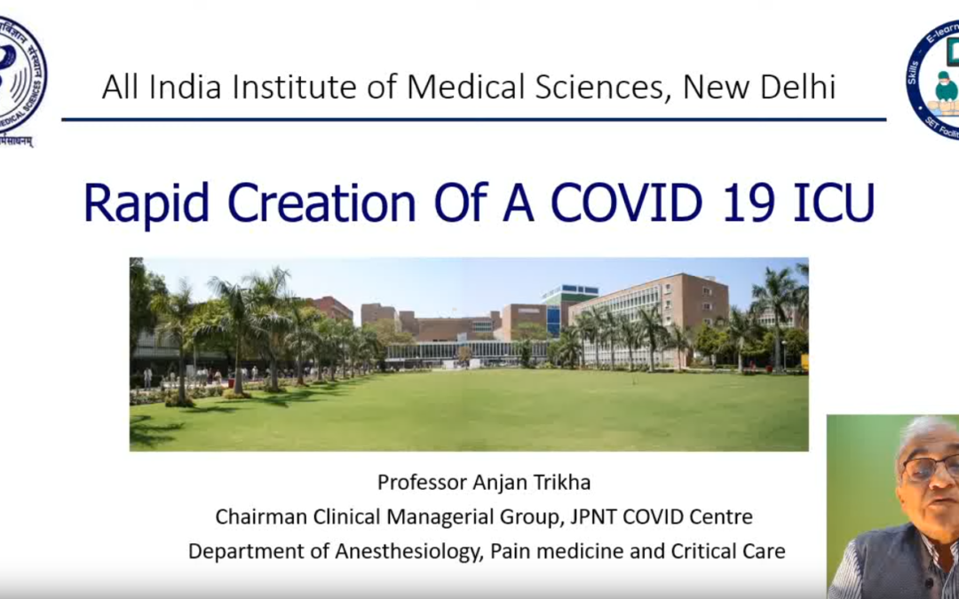 Rapid Creation of a COVID ICU –  AIIMS COVID-19 Webinar Series